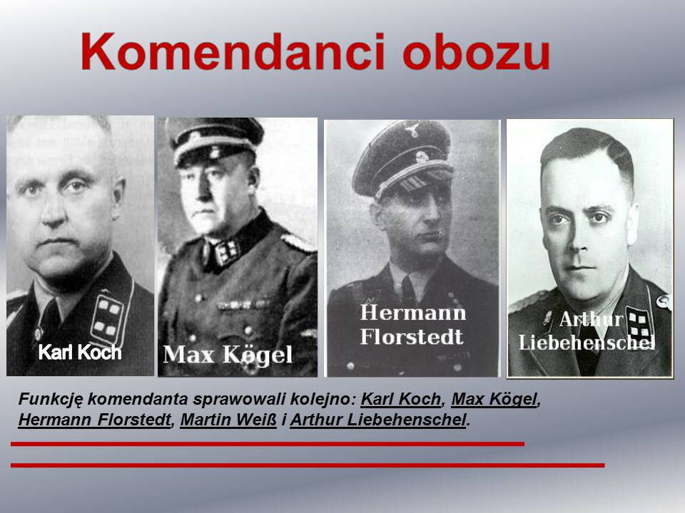 Funkcję komendanta sprawowali kolejno: Karl Koch, Max Kögel, Hermann Florstedt, Martin Weiß i Arthur Liebehenschel.