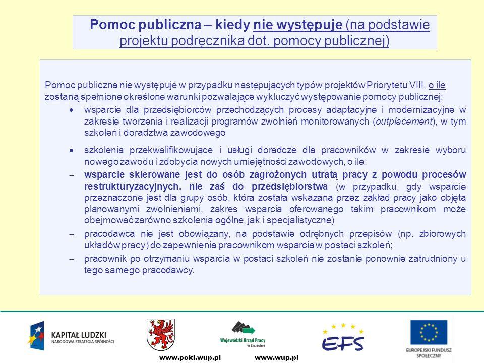 www.wup.plwww.pokl.wup.pl Pomoc publiczna – kiedy nie występuje (na podstawie projektu podręcznika dot.