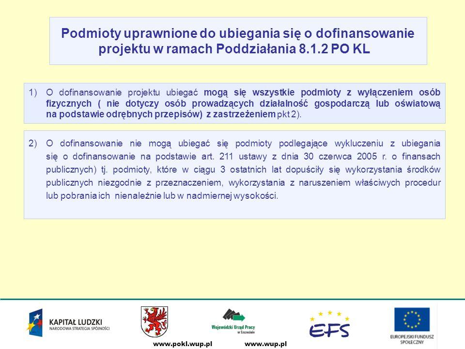 www.wup.plwww.pokl.wup.pl 2)O dofinansowanie nie mogą ubiegać się podmioty podlegające wykluczeniu z ubiegania się o dofinansowanie na podstawie art.