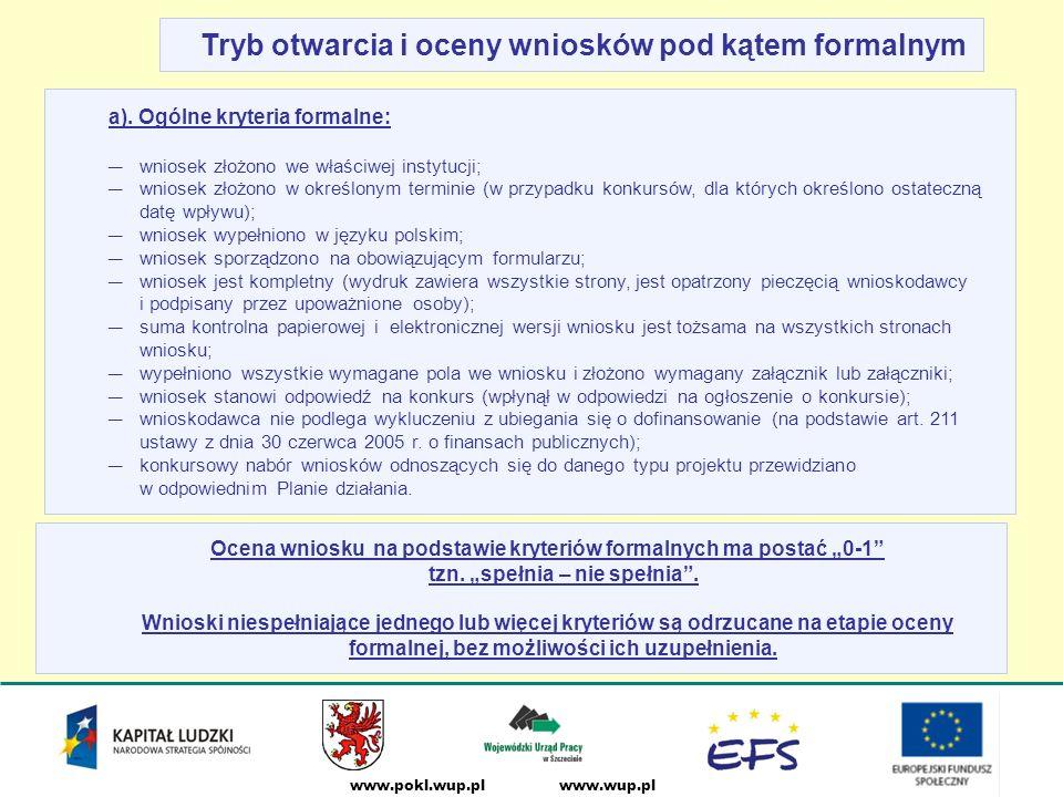 """www.wup.plwww.pokl.wup.pl Tryb otwarcia i oceny wniosków pod kątem formalnym Ocena wniosku na podstawie kryteriów formalnych ma postać """"0-1 tzn."""