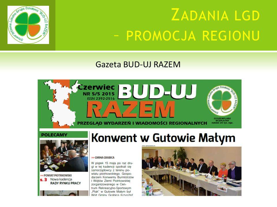 Z ADANIA LGD – PROMOCJA REGIONU Gazeta BUD-UJ RAZEM