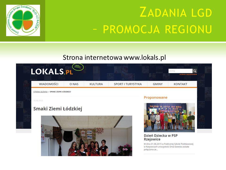 Z ADANIA LGD – PROMOCJA REGIONU Strona internetowa www.lokals.pl