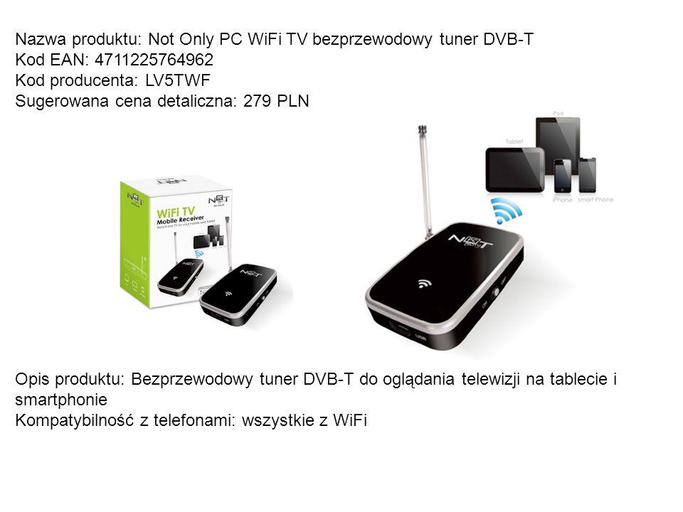 Nazwa produktu: Not Only PC WiFi TV bezprzewodowy tuner DVB-T Kod EAN: 4711225764962 Kod producenta: LV5TWF Sugerowana cena detaliczna: 279 PLN Opis p