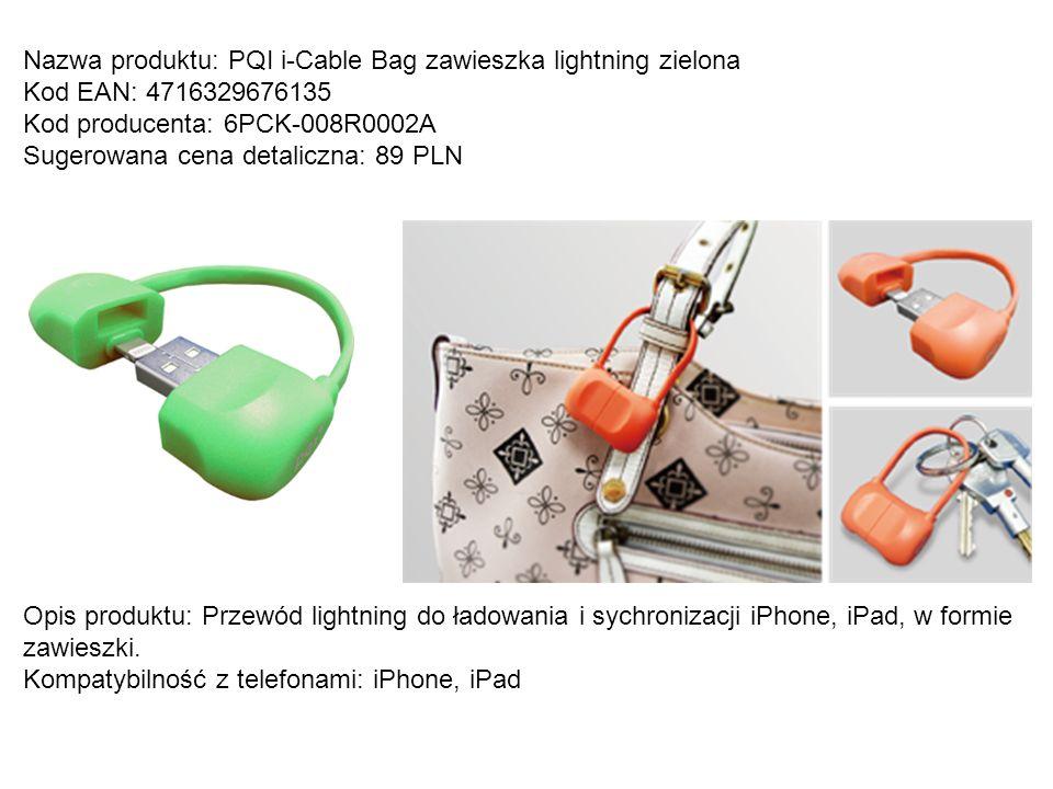 Nazwa produktu: PQI i-Cable Bag zawieszka lightning zielona Kod EAN: 4716329676135 Kod producenta: 6PCK-008R0002A Sugerowana cena detaliczna: 89 PLN O