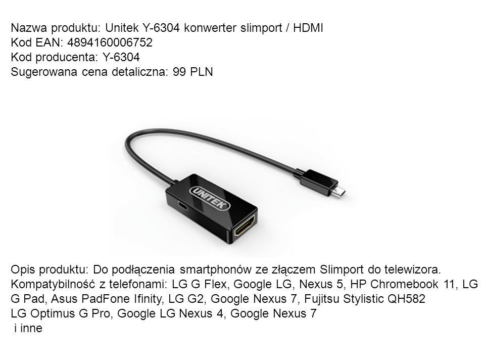 Nazwa produktu: Unitek Y-6304 konwerter slimport / HDMI Kod EAN: 4894160006752 Kod producenta: Y-6304 Sugerowana cena detaliczna: 99 PLN Opis produktu