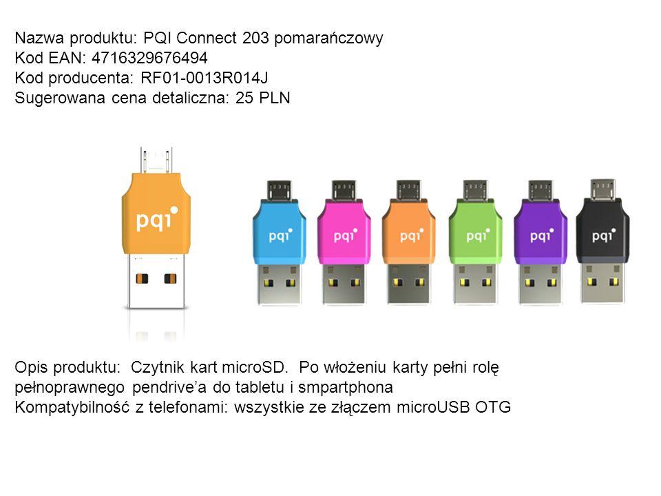 Nazwa produktu: PQI Connect 201 16GB Kod EAN:4716329675527 Kod producenta:6837-016GR1001 Sugerowana cena detaliczna: 59 PLN Opis produktu: Pendrive do tabletu i komputera, umożliwa błyskawiczną wymianę danych, powiększa pamięć tabletu i smartphona Kompatybilność z telefonami: wszystkie ze złączem microUSB OTG