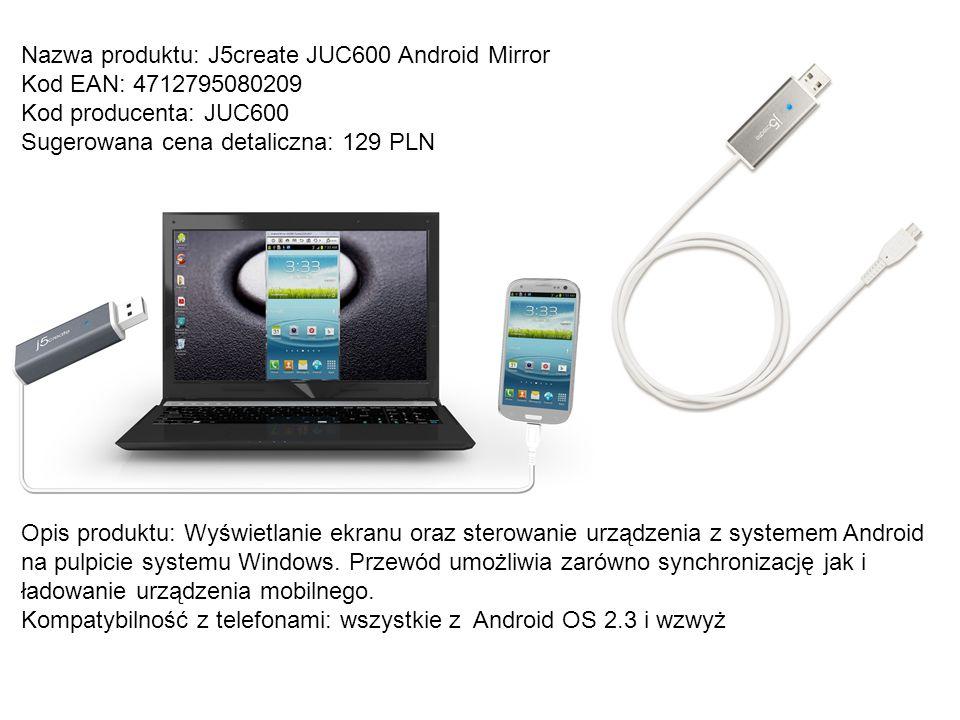 Nazwa produktu: J5create JUC600 Android Mirror Kod EAN: 4712795080209 Kod producenta: JUC600 Sugerowana cena detaliczna: 129 PLN Opis produktu: Wyświe
