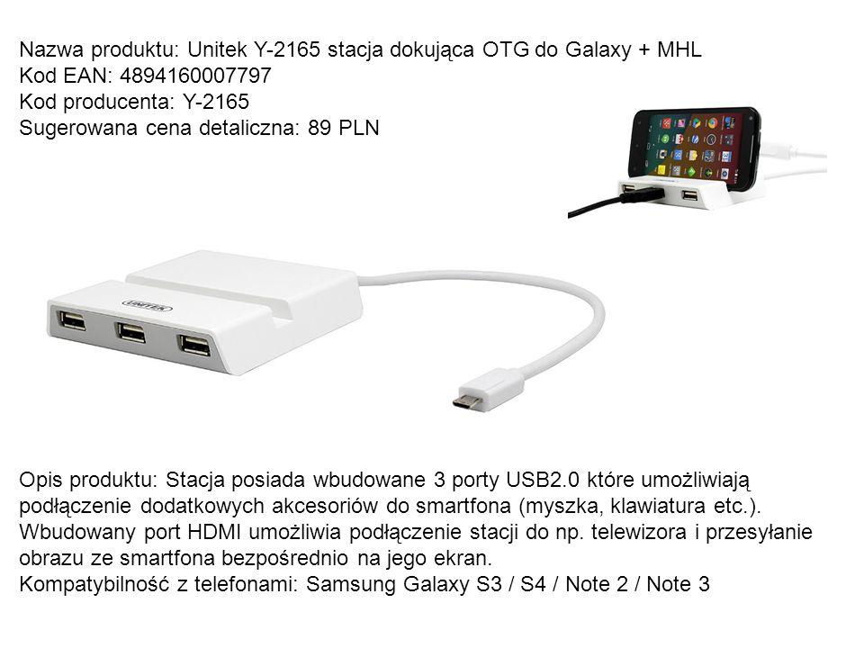 Nazwa produktu: Unitek Y-2165 stacja dokująca OTG do Galaxy + MHL Kod EAN: 4894160007797 Kod producenta: Y-2165 Sugerowana cena detaliczna: 89 PLN Opi