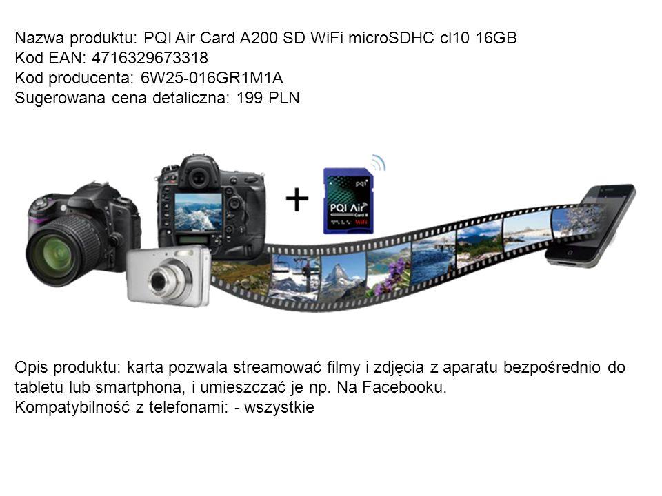 Nazwa produktu: PQI Air Card A200 SD WiFi microSDHC cl10 16GB Kod EAN: 4716329673318 Kod producenta: 6W25-016GR1M1A Sugerowana cena detaliczna: 199 PL