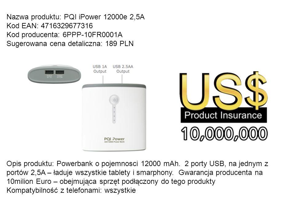 Nazwa produktu: PQI iPower 12000e 2,5A Kod EAN: 4716329677316 Kod producenta: 6PPP-10FR0001A Sugerowana cena detaliczna: 189 PLN Opis produktu: Powerb