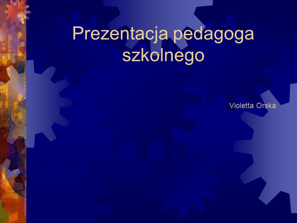 Prezentacja pedagoga szkolnego Violetta Orska