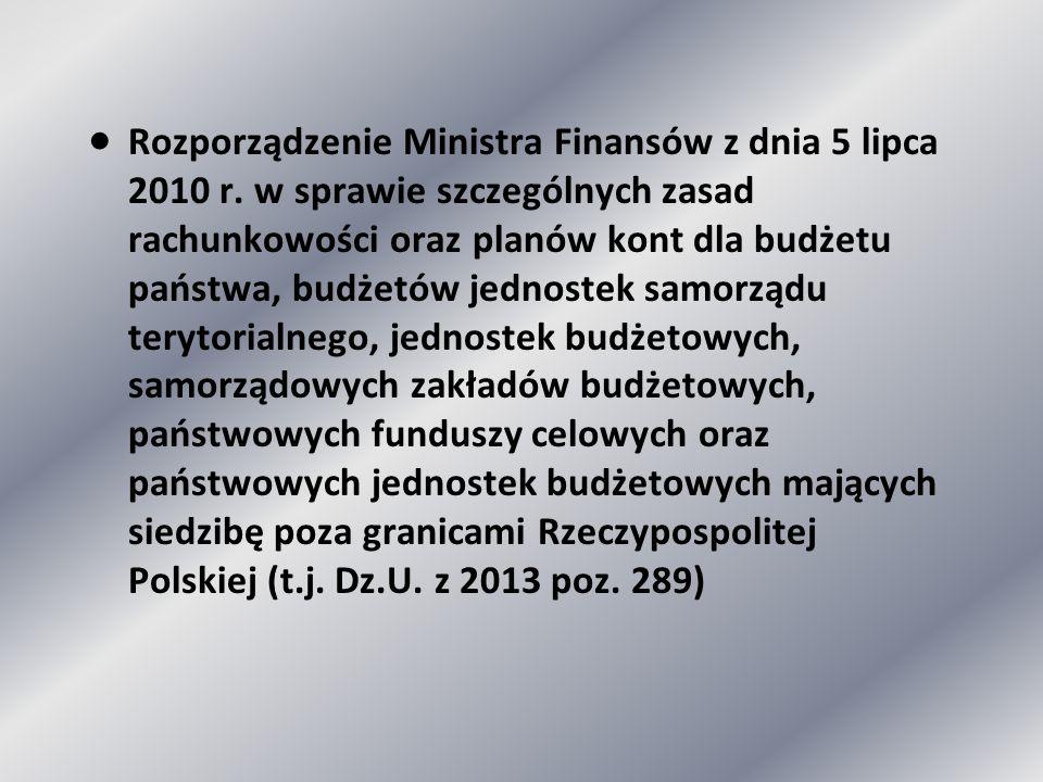  Rozporządzenie Ministra Finansów z dnia 5 lipca 2010 r. w sprawie szczególnych zasad rachunkowości oraz planów kont dla budżetu państwa, budżetów je