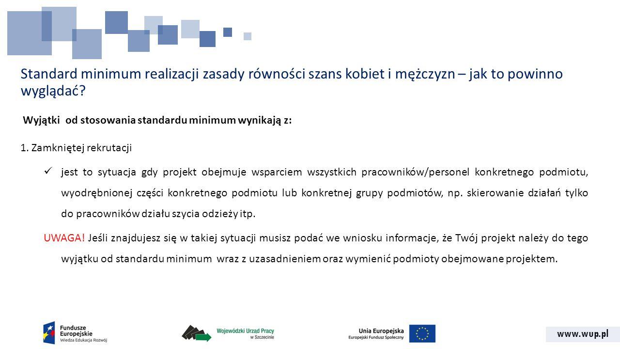 www.wup.pl Standard minimum realizacji zasady równości szans kobiet i mężczyzn – jak to powinno wyglądać? Wyjątki od stosowania standardu minimum wyni