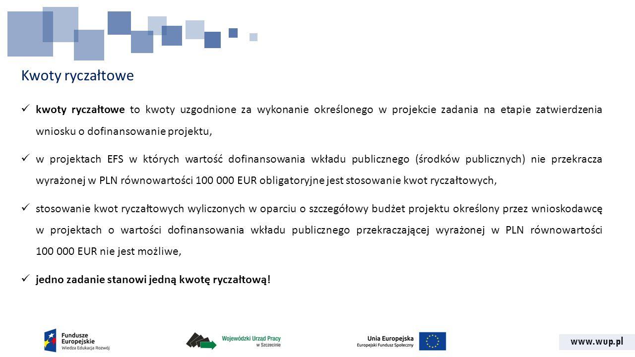 www.wup.pl Kwoty ryczałtowe kwoty ryczałtowe to kwoty uzgodnione za wykonanie określonego w projekcie zadania na etapie zatwierdzenia wniosku o dofina