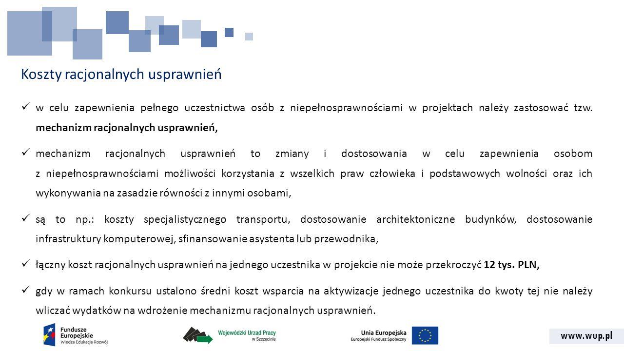 www.wup.pl Koszty racjonalnych usprawnień w celu zapewnienia pełnego uczestnictwa osób z niepełnosprawnościami w projektach należy zastosować tzw. mec