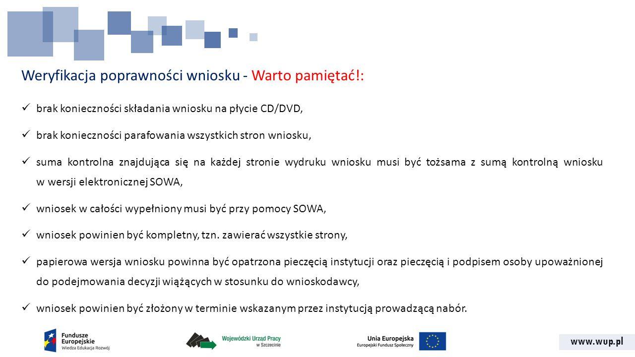 www.wup.pl Weryfikacja poprawności wniosku - Warto pamiętać!: brak konieczności składania wniosku na płycie CD/DVD, brak konieczności parafowania wszy