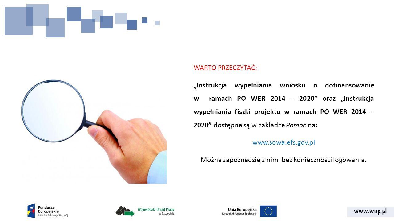 """www.wup.pl WARTO PRZECZYTAĆ: """"Instrukcja wypełniania wniosku o dofinansowanie w ramach PO WER 2014 – 2020"""" oraz """"Instrukcja wypełniania fiszki projekt"""