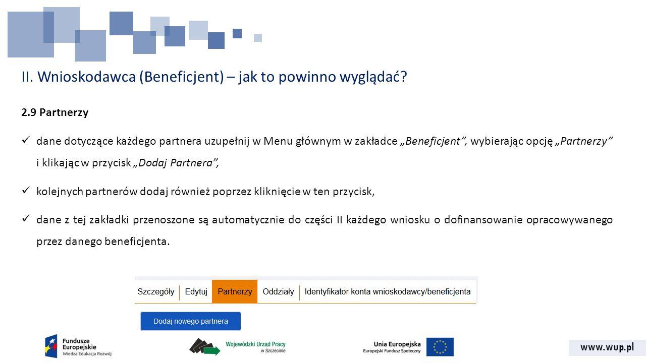 """www.wup.pl 2.9 Partnerzy dane dotyczące każdego partnera uzupełnij w Menu głównym w zakładce """"Beneficjent"""", wybierając opcję """"Partnerzy"""" i klikając w"""