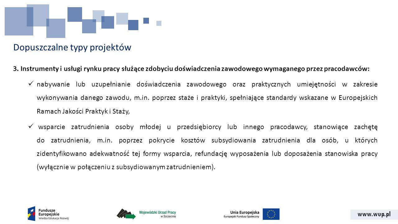 www.wup.pl Dopuszczalne typy projektów 3. Instrumenty i usługi rynku pracy służące zdobyciu doświadczenia zawodowego wymaganego przez pracodawców: nab