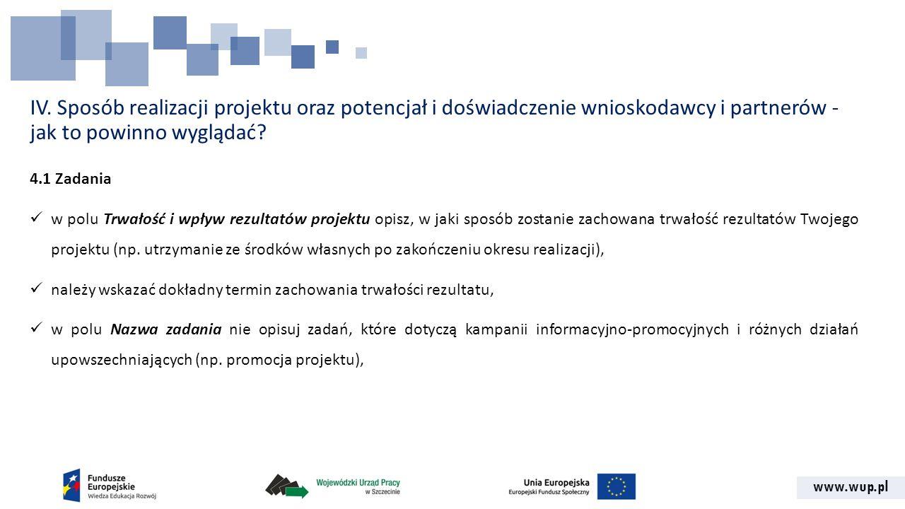 www.wup.pl IV. Sposób realizacji projektu oraz potencjał i doświadczenie wnioskodawcy i partnerów - jak to powinno wyglądać? 4.1 Zadania w polu Trwało