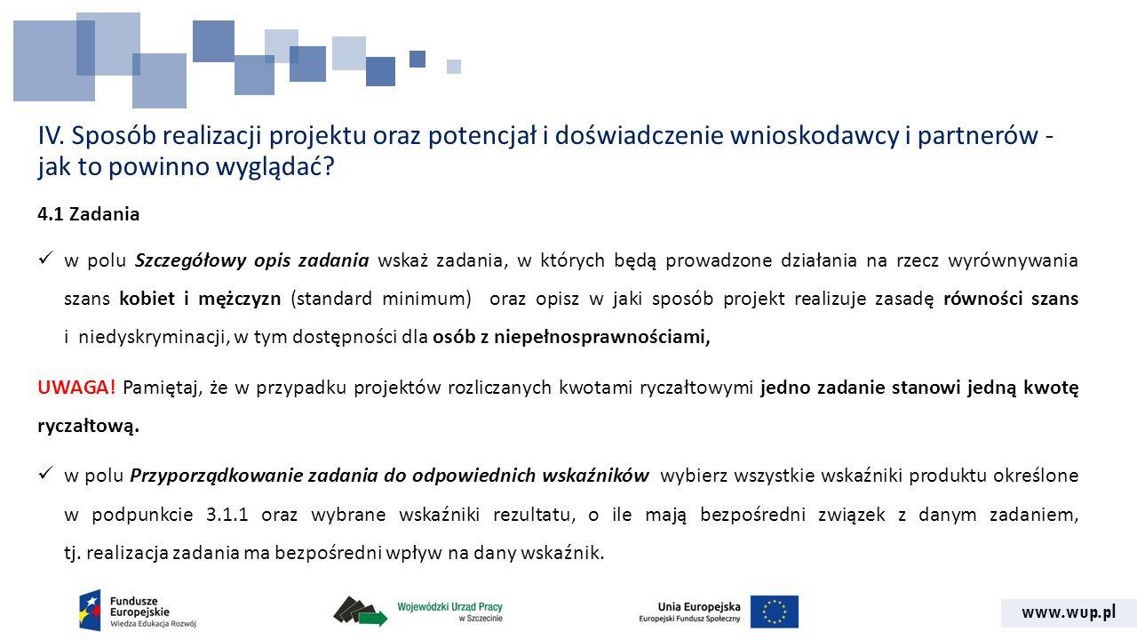 www.wup.pl IV. Sposób realizacji projektu oraz potencjał i doświadczenie wnioskodawcy i partnerów - jak to powinno wyglądać? 4.1 Zadania w polu Szczeg