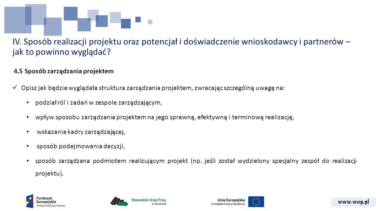 www.wup.pl IV. Sposób realizacji projektu oraz potencjał i doświadczenie wnioskodawcy i partnerów – jak to powinno wyglądać? 4.5 Sposób zarządzania pr