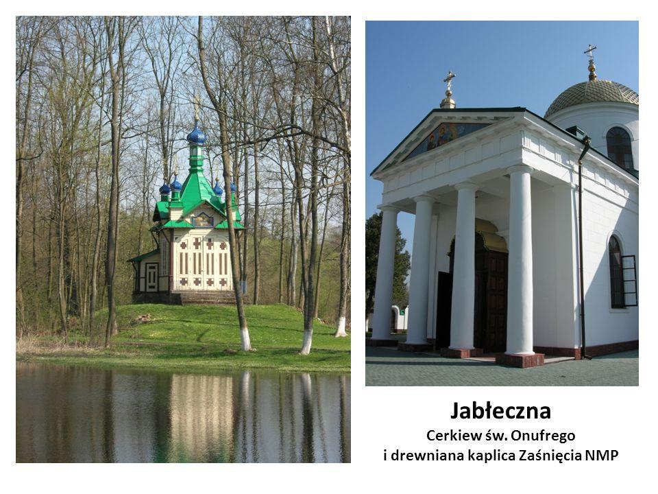 Jabłeczna Cerkiew św. Onufrego i drewniana kaplica Zaśnięcia NMP