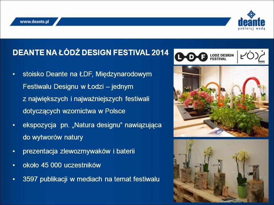 DEANTE NA ŁÓDŹ DESIGN FESTIVAL 2014 stoisko Deante na ŁDF, Międzynarodowym Festiwalu Designu w Łodzi – jednym z największych i najważniejszych festiwali dotyczących wzornictwa w Polsce ekspozycja pn.