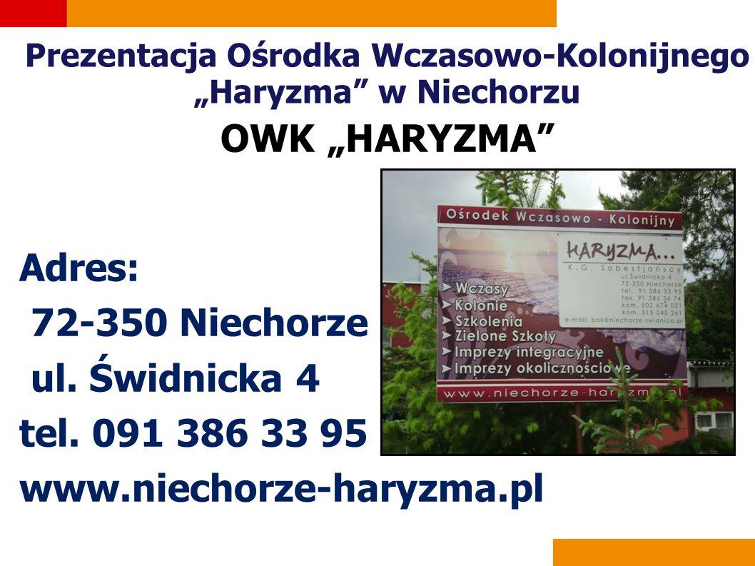 """Prezentacja Ośrodka Wczasowo-Kolonijnego """"Haryzma w Niechorzu OWK """"HARYZMA Adres: 72-350 Niechorze ul."""