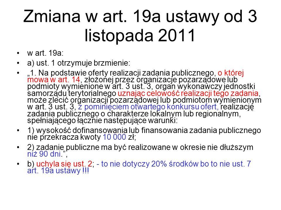 """Zmiana w art. 19a ustawy od 3 listopada 2011 w art. 19a: a) ust. 1 otrzymuje brzmienie: """"1. Na podstawie oferty realizacji zadania publicznego, o któr"""