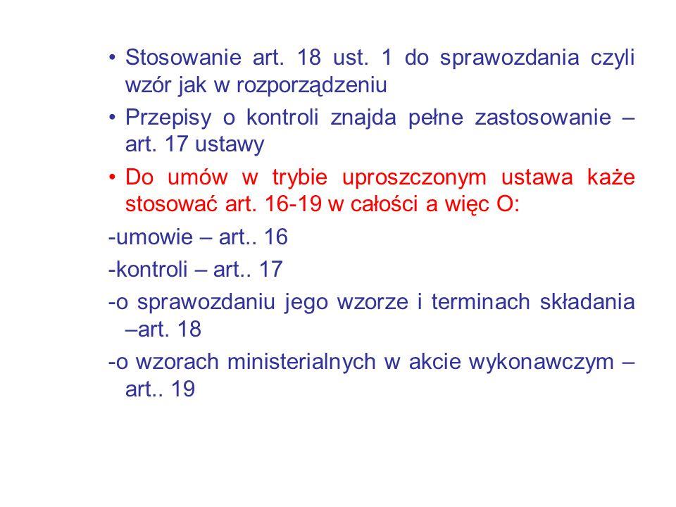 Stosowanie art. 18 ust. 1 do sprawozdania czyli wzór jak w rozporządzeniu Przepisy o kontroli znajda pełne zastosowanie – art. 17 ustawy Do umów w try