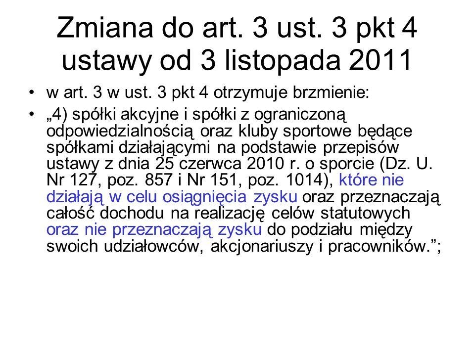 """Zmiana do art. 3 ust. 3 pkt 4 ustawy od 3 listopada 2011 w art. 3 w ust. 3 pkt 4 otrzymuje brzmienie: """"4) spółki akcyjne i spółki z ograniczoną odpowi"""