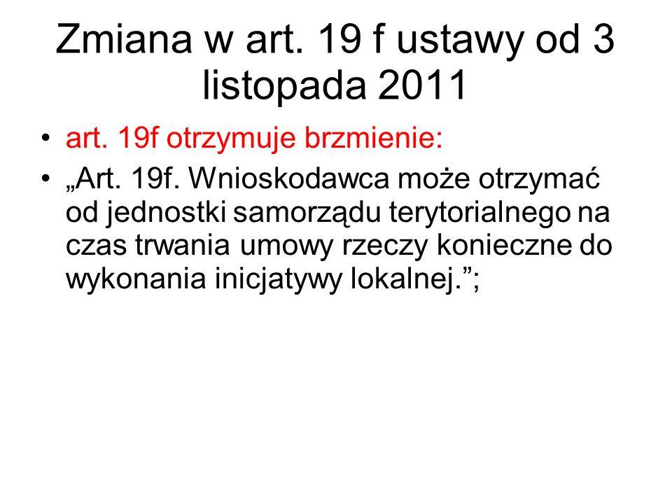 """Zmiana w art. 19 f ustawy od 3 listopada 2011 art. 19f otrzymuje brzmienie: """"Art. 19f. Wnioskodawca może otrzymać od jednostki samorządu terytorialneg"""