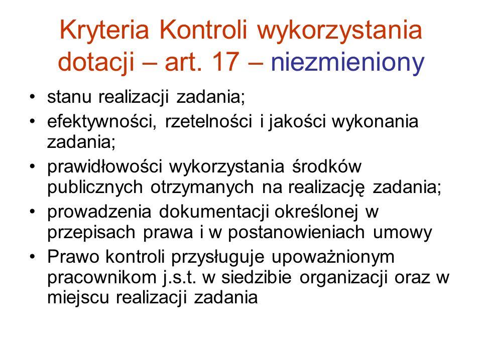 Kryteria Kontroli wykorzystania dotacji – art. 17 – niezmieniony stanu realizacji zadania; efektywności, rzetelności i jakości wykonania zadania; praw