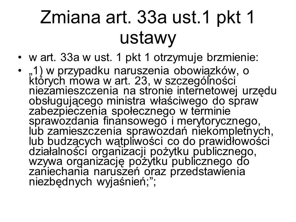 """Zmiana art. 33a ust.1 pkt 1 ustawy w art. 33a w ust. 1 pkt 1 otrzymuje brzmienie: """"1) w przypadku naruszenia obowiązków, o których mowa w art. 23, w s"""
