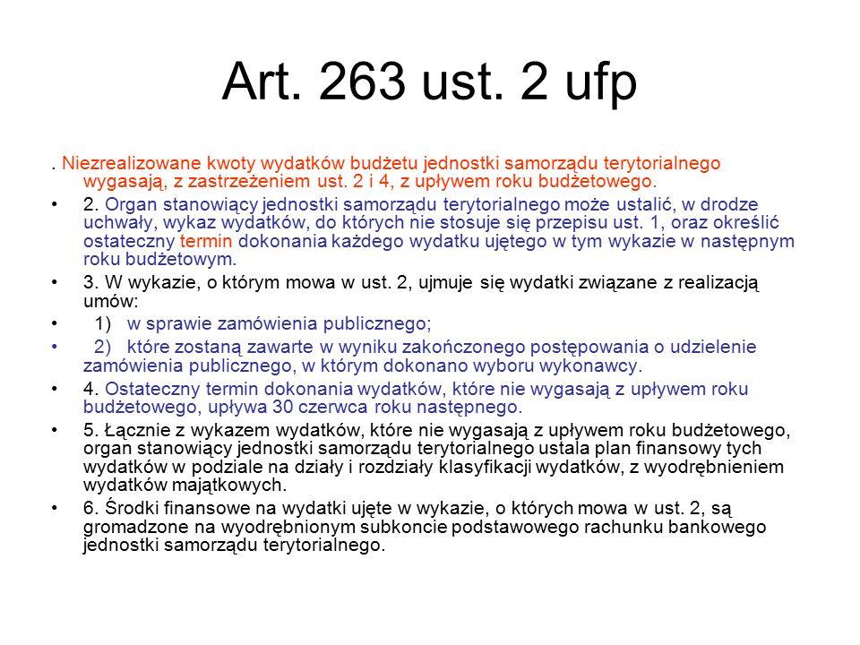 Art. 263 ust. 2 ufp. Niezrealizowane kwoty wydatków budżetu jednostki samorządu terytorialnego wygasają, z zastrzeżeniem ust. 2 i 4, z upływem roku bu