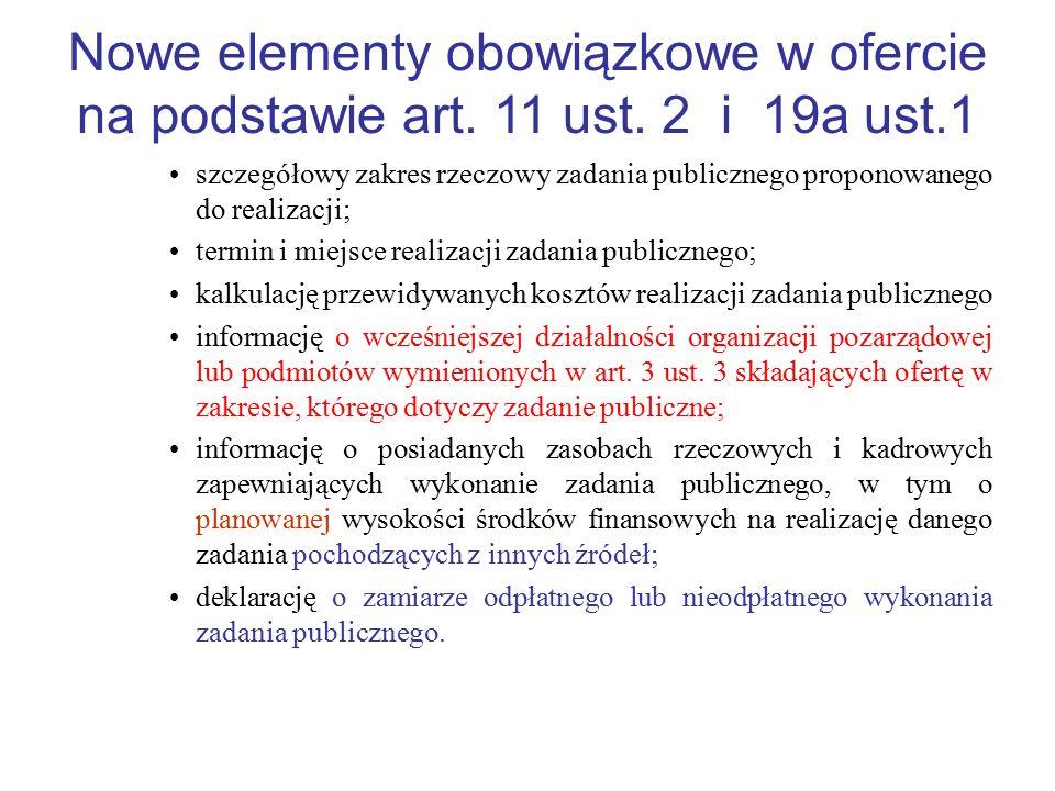Nowe elementy obowiązkowe w ofercie na podstawie art. 11 ust. 2 i 19a ust.1 szczegółowy zakres rzeczowy zadania publicznego proponowanego do realizacj