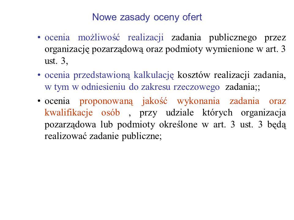 Nowe zasady oceny ofert ocenia możliwość realizacji zadania publicznego przez organizację pozarządową oraz podmioty wymienione w art. 3 ust. 3, ocenia