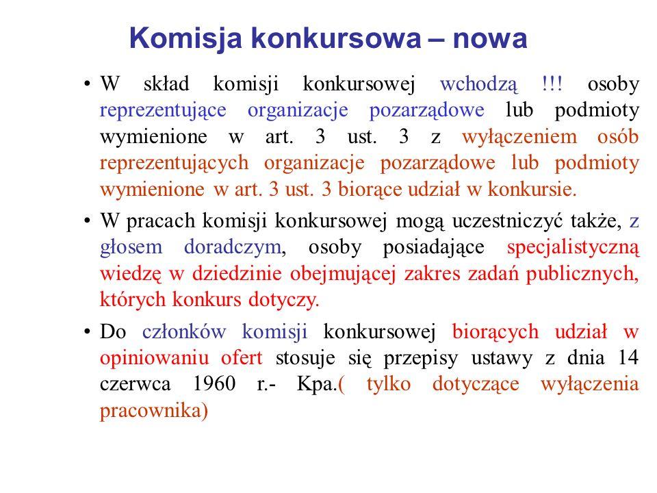 Komisja konkursowa – nowa W skład komisji konkursowej wchodzą !!! osoby reprezentujące organizacje pozarządowe lub podmioty wymienione w art. 3 ust. 3
