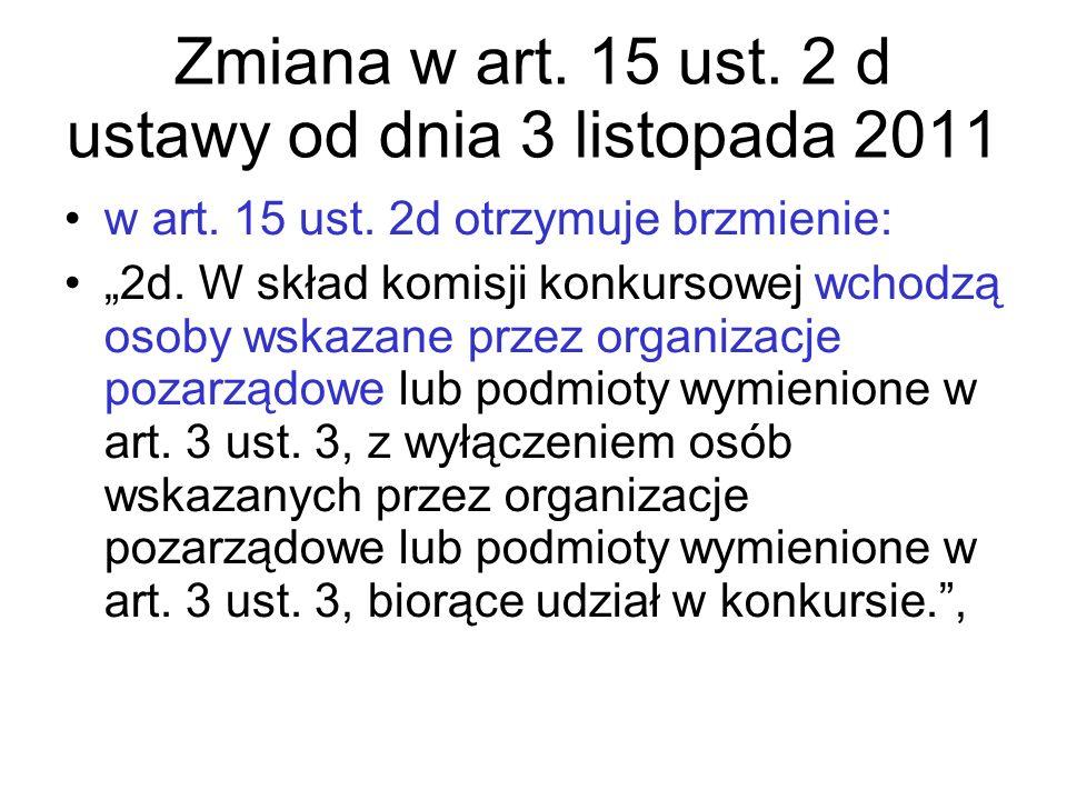 """Zmiana w art. 15 ust. 2 d ustawy od dnia 3 listopada 2011 w art. 15 ust. 2d otrzymuje brzmienie: """"2d. W skład komisji konkursowej wchodzą osoby wskaza"""