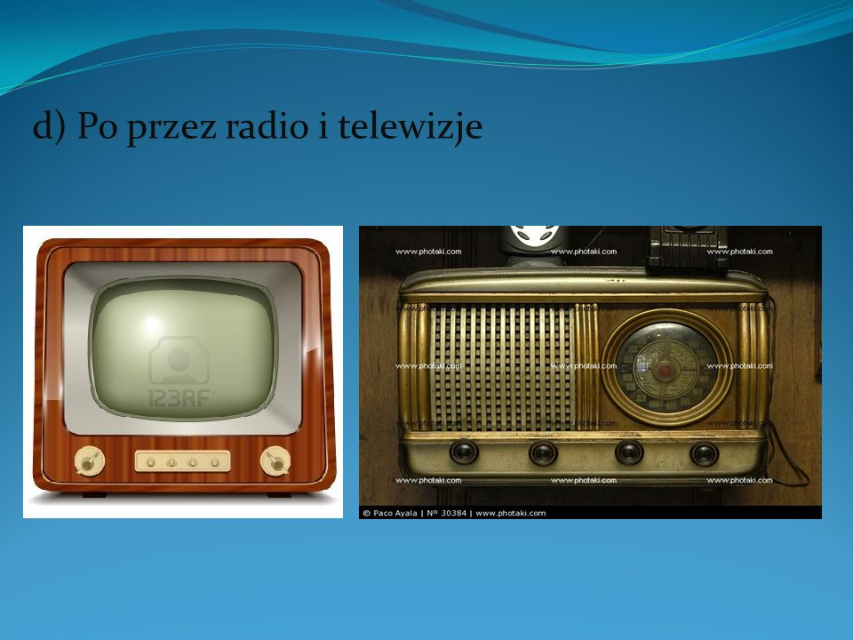 d) Po przez radio i telewizje