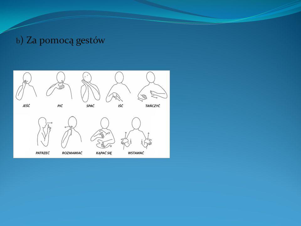 b ) Za pomocą gestów