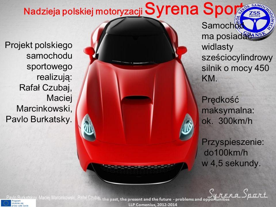 Nadzieja polskiej motoryzacji Syrena Sport : Projekt polskiego samochodu sportowego realizują: Rafał Czubaj, Maciej Marcinkowski, Pavlo Burkatsky. Mig