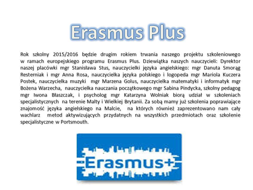 Rok szkolny 2015/2016 będzie drugim rokiem trwania naszego projektu szkoleniowego w ramach europejskiego programu Erasmus Plus.