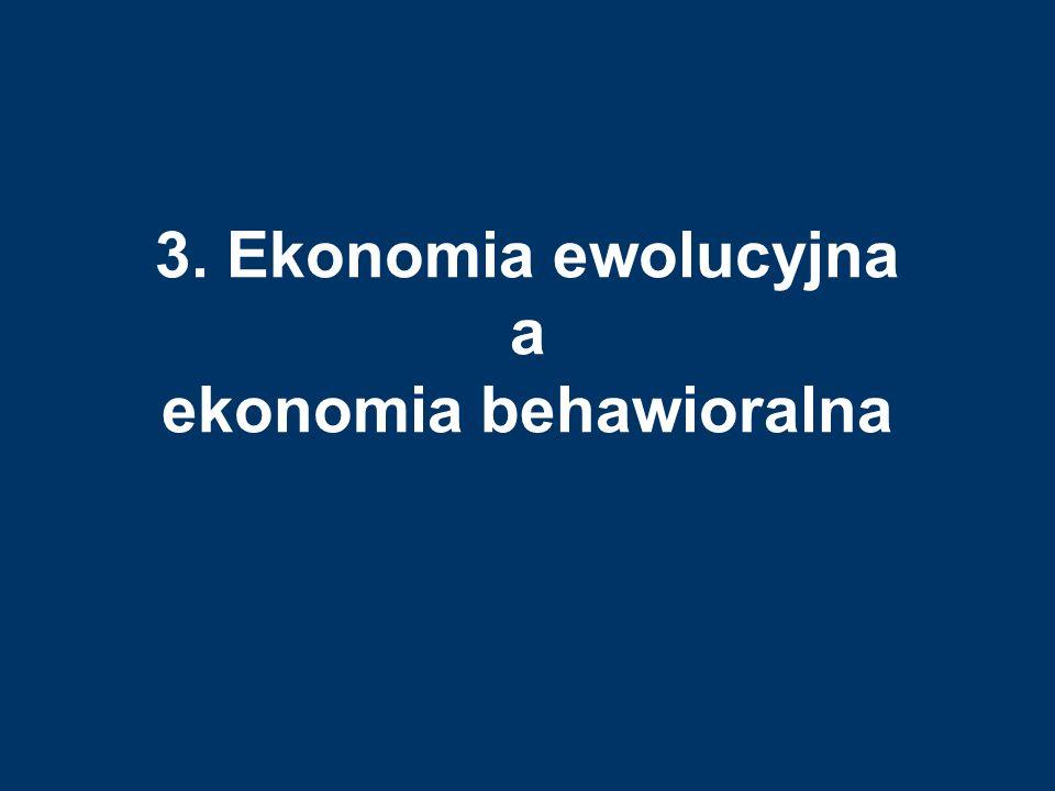 3. Ekonomia ewolucyjna a ekonomia behawioralna