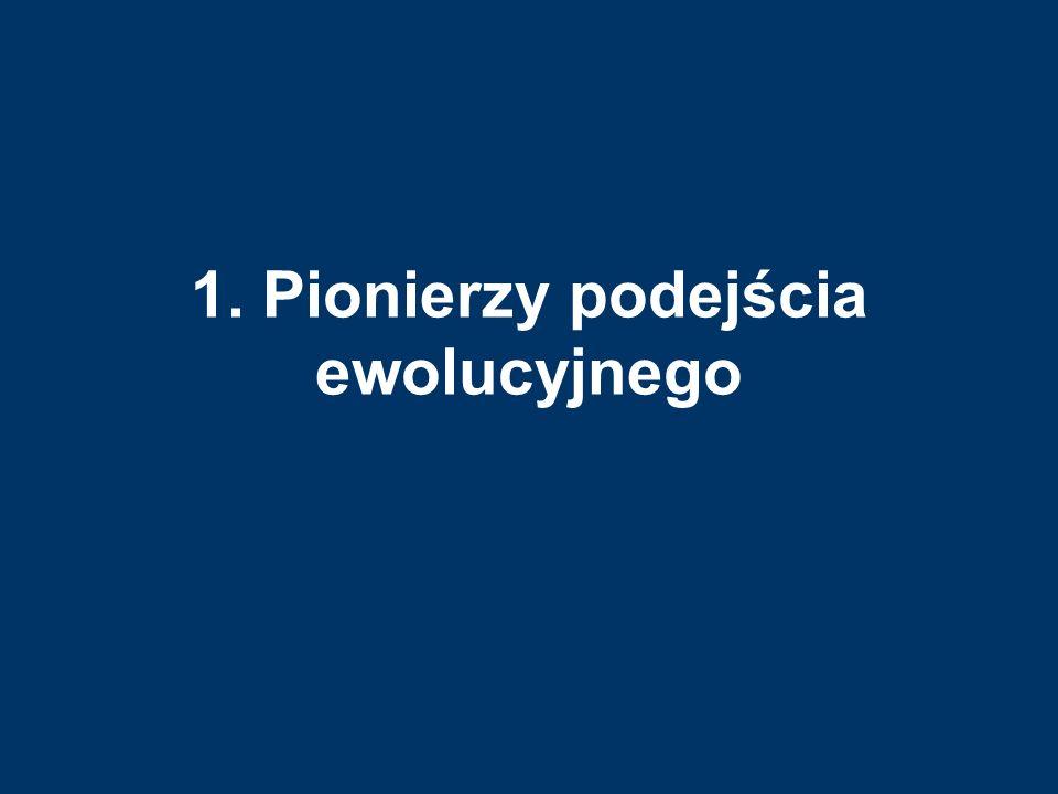 1. Pionierzy podejścia ewolucyjnego
