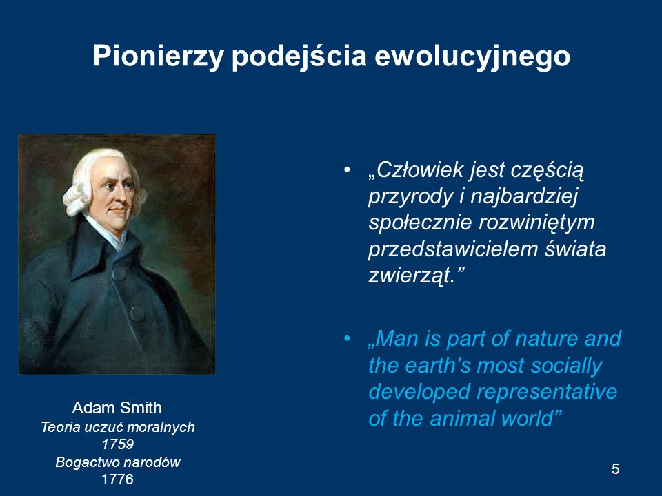 Pionierzy podejścia ewolucyjnego 6 Adam Smith Theory of Moral Sentiments 1759 The Wealth of Nations 1776 Charles Darwin The Origin of Species 1859 Thomas Malthus An Essay on the Principle of Population 1798