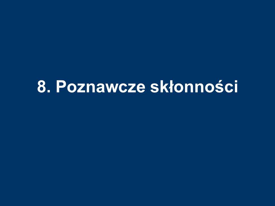8. Poznawcze skłonności