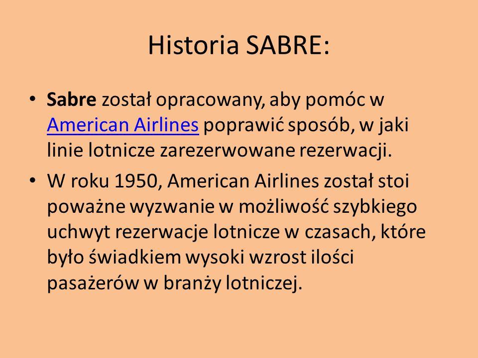 Historia SABRE: Sabre został opracowany, aby pomóc w American Airlines poprawić sposób, w jaki linie lotnicze zarezerwowane rezerwacji. American Airli