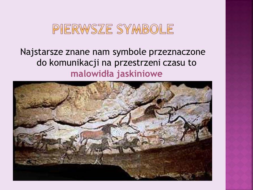 Najstarsze znane nam symbole przeznaczone do komunikacji na przestrzeni czasu to malowidła jaskiniowe